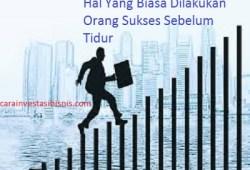 Hal Yang Biasa Dilakukan Orang Sukses Sebelum Tidur
