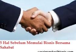 5 Hal Sebelum Memulai Bisnis Bersama Sahabat