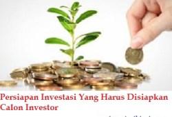 Persiapan Investasi Yang Harus Disiapkan Calon Investor