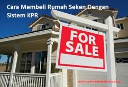 Cara Membeli Rumah Seken Dengan Sistem KPR