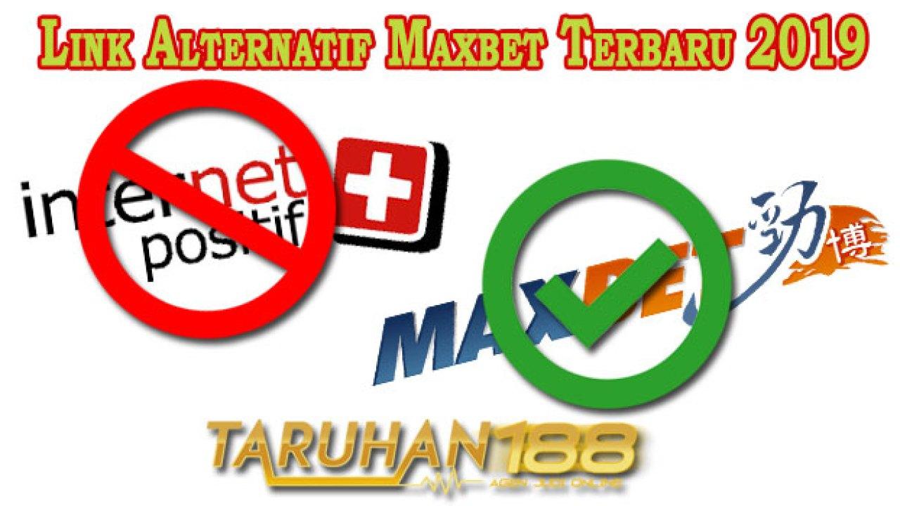 Link Alternatif Maxbet Terbaru 2019 Agen Judi Maxbet Online Terpercaya