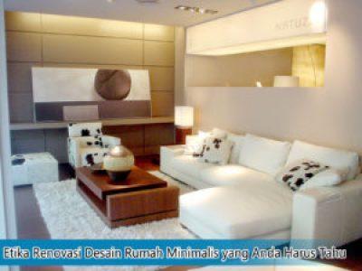 Etika Renovasi Rumah Minimalis yang Anda Harus Tahu