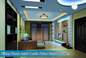 Pilihan Warna untuk Desain Plafon Rumah Modern