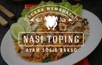 Cara Membuat Nasi Toping Ayam Sosis Bakso