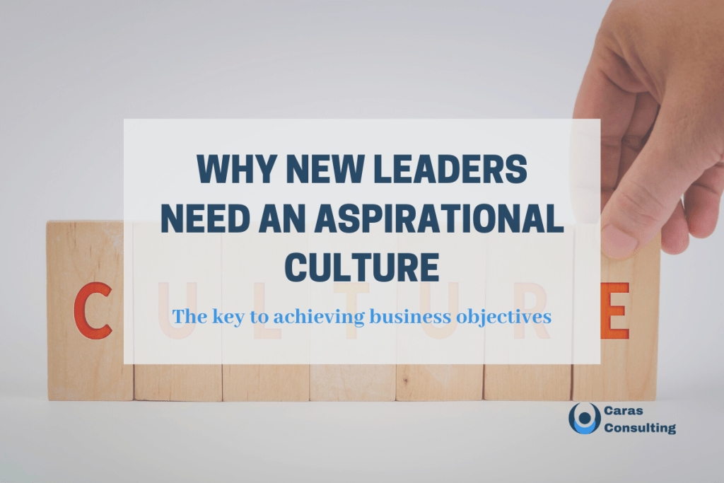 Why new leaders need an aspirational culture