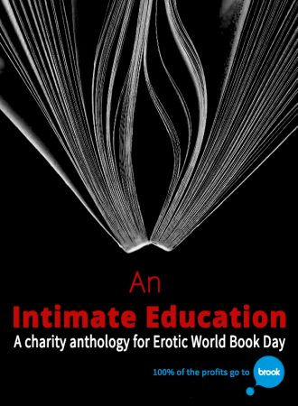 An Intimate Education - charity erotica anthology for Erotic World Book Day & Brook