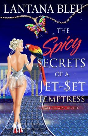 The Spicy Secrets of a Jet Set Temptress Lantana Bleu
