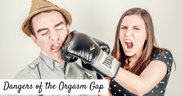 7 Dangers Of Buying Into The Orgasm Gap | How The Orgasm Gap Perpetuates Sexuality Myths