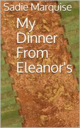 My Dinner from Eleanor's by Sadie Marquise