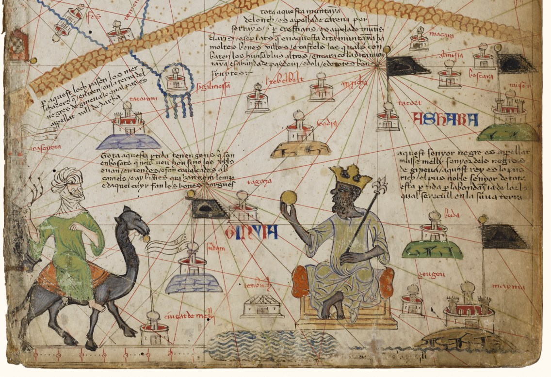 "Abraham Cresques (Majorcan, 1325–1387) Atlas of Maritime Charts (The Catalan Atlas), 1375, Illuminated parchment mounted on six wooden panels, each 25 3/8 × 9 13/16 in. Bibliothèque nationale de France, Paris, Ms. Espagnol 30 Made as a gift for Charles V, the king of France, and drawn by the Jewish cartographer Abraham Cresques, the map known as the Catalan Atlas was a showcase of state-of-the-art mapmaking in the 14th century. The prominent portrait of Mansa Musa, the emperor of Mali, on the second panel attests to the importance of West African gold in the medieval global economy. The caption explains: ""This Moorish ruler is named Musse Melly [Mansa Musa], lord of the Negroes of Guinea. This king is the richest and most distinguished ruler of this whole region on account of the great quantity of gold that is found in his lands."""