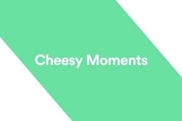 Cheesy-Moments