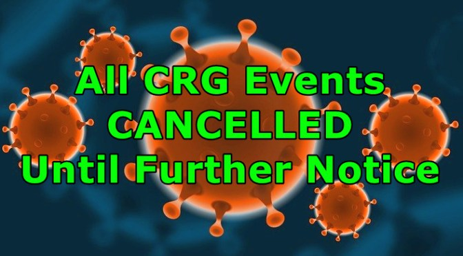 CRG Events Cancelled Until Further Notice