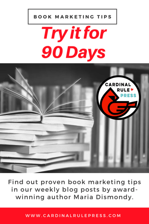 Marketing for Increasing Exposure Tip #17: Try it for 90 Days - mariadismondy.com