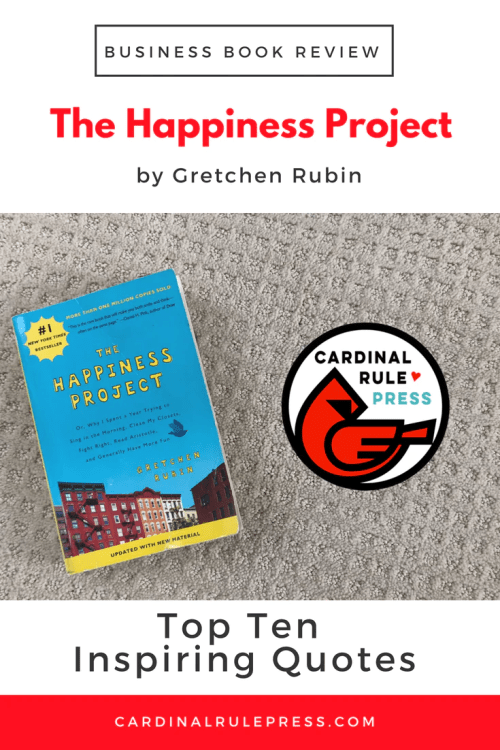 Business Book Review-The Happiness Project - cardinalrulepress.com