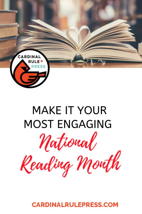 LET'S MAKE IT YOUR MOST ENGAGING NATIONAL READING MONTH EVER!