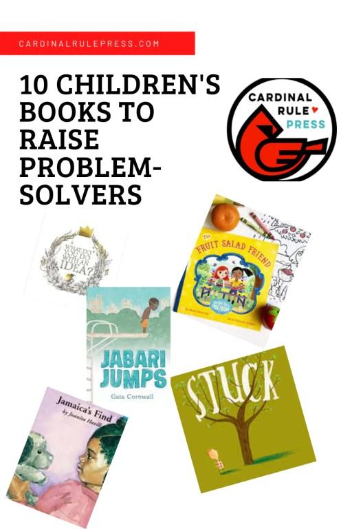 Childrens Books To Raise Problem Solvers-Whether in the classroom, on the sports field, or at home, problem-solving helps kids thrive. These ten children's books promote everyday problem-solving and resiliency, whether the issue be a missing toy or a struggling friendship. #ChildrensBooks #PictureBooks #ProblemSolvers #BooksToRead #BooksWorthReading #CharacterTraits