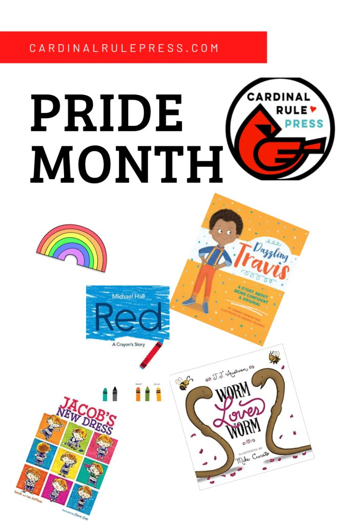 PRIDE Books for Families-Cardinal Rule Press is celebrating Pride month with a book line-up that promotes self-expression, diversity, and inclusion among young readers. #BooksWorthReading #BooksToRead #BooksthatTeach #CharacterLessons #ChildrensBook #PictureBook #PrideBooks #PrideMonth