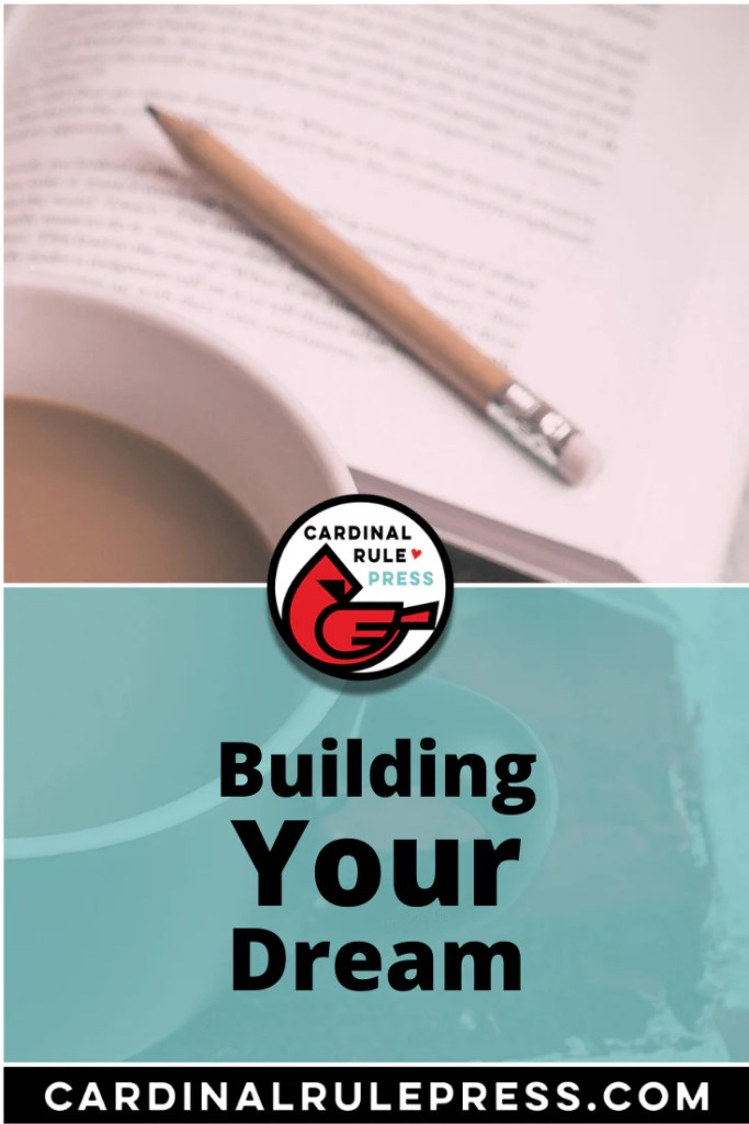 Building Your Dream. We all have dreams. Dreams of building, creating, making, inventing and writing. But a dream is only the beginning of any process. #BuildYourDream #BuildingYourDream