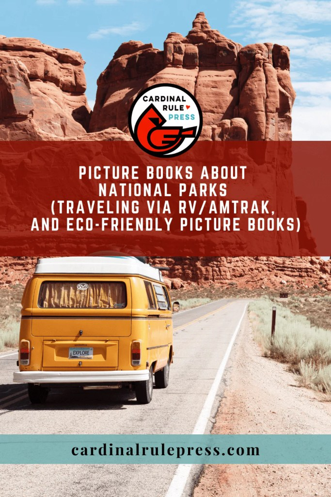 Picture Books about National Parks Traveling via RVAmtrak and Eco Friendly Picture Books. Summer means adventure, and what a better way to let your child learn about our beautiful planet than a road trip. Across the country travel is the best way to explore all our amazing National Parks. #PictureBooks #BooksToRead #NationalParks #Summer #RoadTrip
