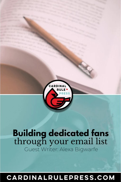 Building dedicated fans through your email list. Some tips for using email to create meaningful relationships. #EmailList #FanBuilding #Marketing #ChildrensBook