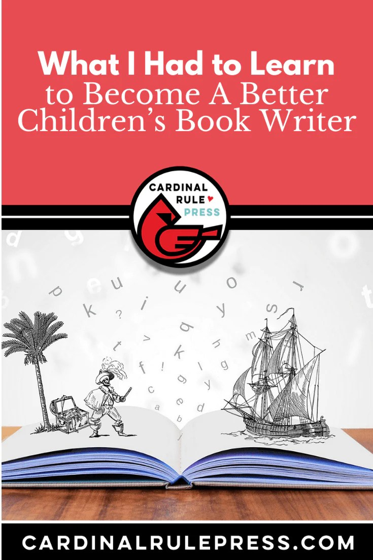 What I Had to Learn to Become A Better Children's Book Writer