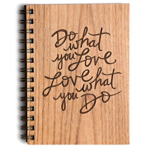 Do what you love wood journal