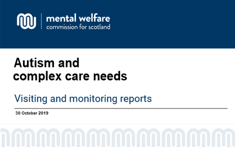 Report: Autism and complex care needs - Mental Welfare Commission 9