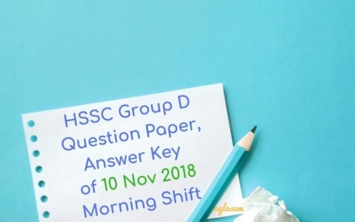 HSSC Group D Question Paper Answer Key of 10 Nov 2018 Morning Shift