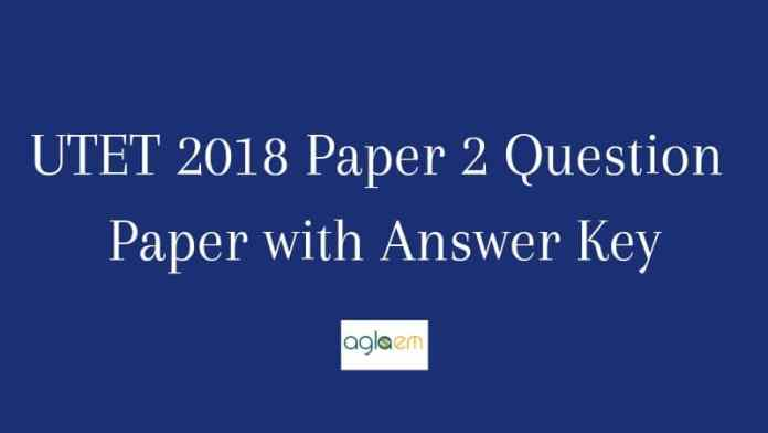 UTET 2018 Paper 2 Question Paper with Answer Key
