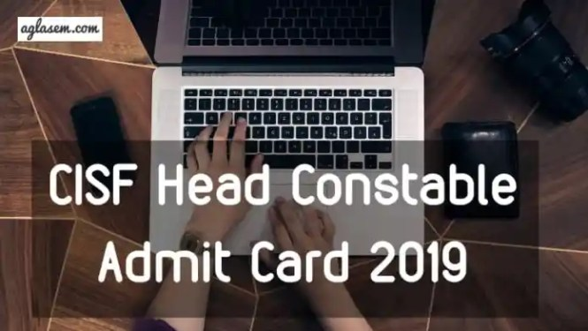 CISF Head Constable Admit Card 2019 Aglasem