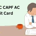 CAPF AC Admit Card