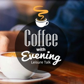 Inauguration Ceremony of Coffee with Evening Leisure Talk
