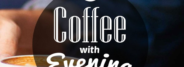 Inauguration Ceremony – Coffee with Evening for Leisure Talk