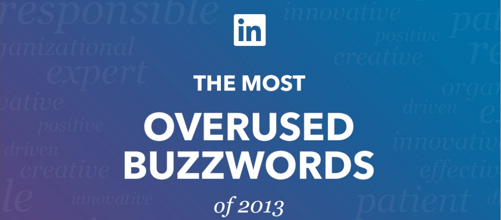 Top 10 Overused LinkedIn Profile Buzzwords of 2013 [INFOGRAPHIC]