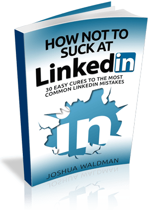 How Not to Suck at LinkedIn