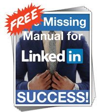 "Get ""The Missing Manual to LinkedIn Success"""