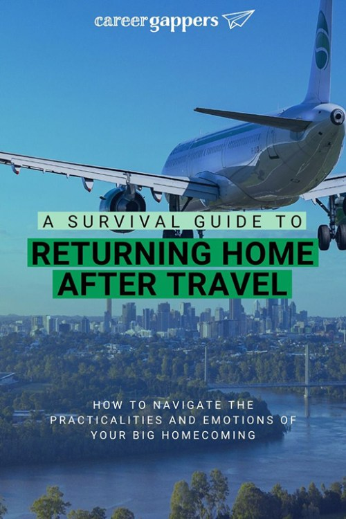 Returning home after long-term travel can be a difficult time. Our guide will help you navigate the big homecoming after a travel career break. #travelcareerbreak #roundtheworldtrip #returninghome #homeagain #careerbreak