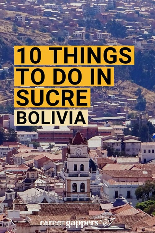 Bolivia's constitutional capital Sucre is one of the great colonial cities of South America. Here are 10 things to do in Sucre during your stay. #sucre #sucrebolivia #boliviatravel #wheretostayinsucre #visitbolivia