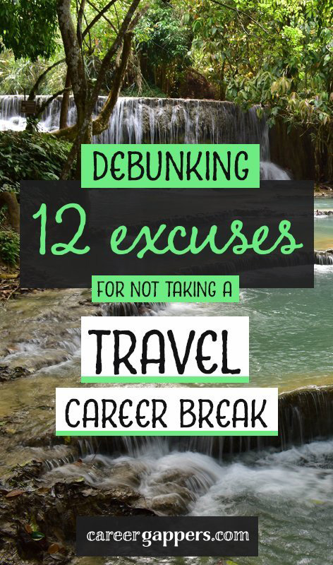 Whether it's money, time, career concerns or fear of the unknown, there are many perceived barriers that prevent people from taking a travel career break. Here are some of the common excuses for not travelling, and why we think they're wrong. #careerbreak #careerbreaktravel #sabbatical #traveltheworld #careeradvice