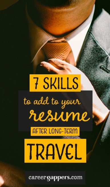 Make your CV stand out by listing exactly what you gained during your travel career break. This article lists seven new skills to add to your resume after long-term travel. #sabbatical #careerbreak #careers #cv #resume #travelskills #careerbreaktravel