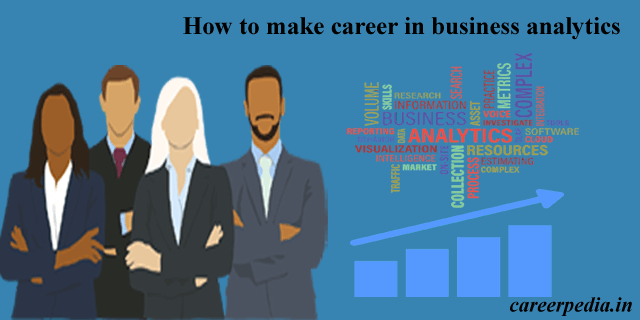 How to make career in business analytics
