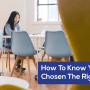 How To Know You've Chosen The Right Career
