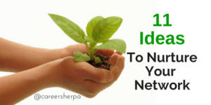 Nurture Your Network With These 11 Ideas