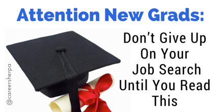 New Grads, Donu0027t Give Up On Your Job Search Until You Read This