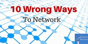 10 Wrong Ways To Network