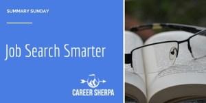 Summary Sunday: Job Search Smarter