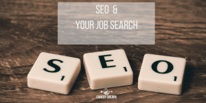 Key Words, SEO and Your Job Search