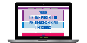 Your Online Portfolio Influences Hiring Decisions