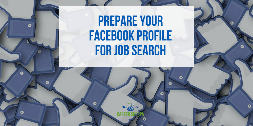 Prepare Your Facebook Profile For Job Search | Career Sherpa