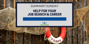 Summary Sunday: Help for Your Job Search and Career